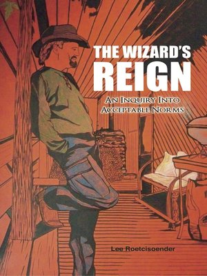 cover image of THE WIZARD'S REIGN  an Inquiry into Acceptable Norms