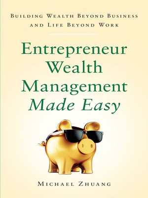 cover image of Entrepreneur Wealth Management Made Easy