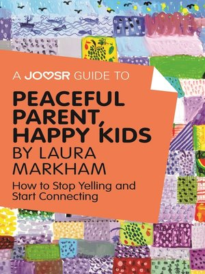 cover image of A Joosr Guide to... Peaceful Parent, Happy Kids by Laura Markham