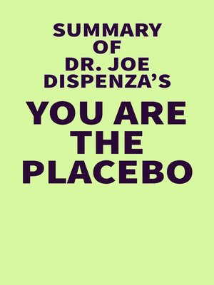 cover image of Summary of Dr. Joe Dispenza's You Are the Placebo