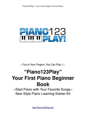 """cover image of """"Piano123Play!"""" Your First Piano Beginner Book"""