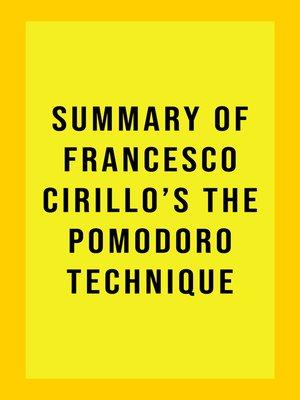 cover image of Summary of Francesco Cirillo's the Pomodoro Technique