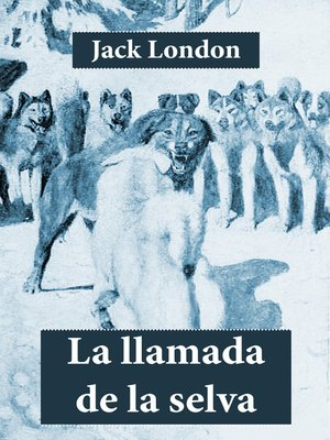 cover image of La Llamada De La Selva (Edición Completa)