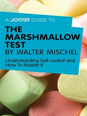 cover image of A Joosr Guide to... the Marshmallow Test by Walter Mischel