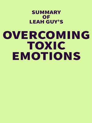 cover image of Summary of Leah Guy's Overcoming Toxic Emotions