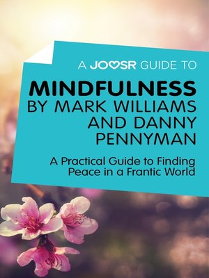 cover image of A Joosr Guide to... Mindfulness by Mark Williams and Danny Penman