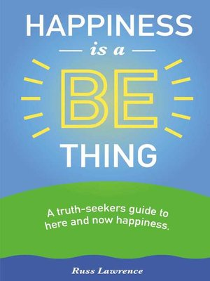 cover image of Happiness Is a Be Thing