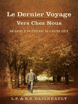 cover image of Le Dernier Voyage Vers Chez Nous