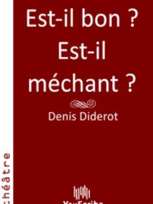 cover image of Est-il bon ? Est-il méchant ?