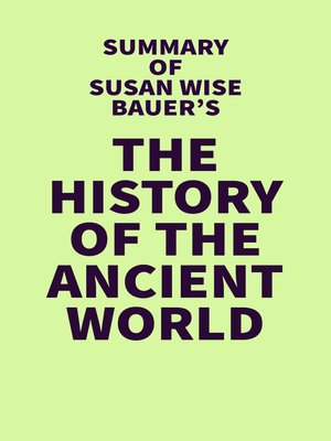 cover image of Summary of Susan Wise Bauer's the History of the Ancient World