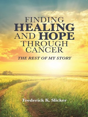 cover image of Finding Healing and Hope Through Cancer