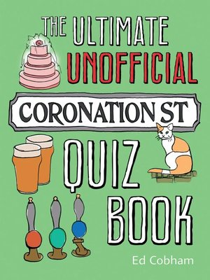 cover image of The Ultimate Unofficial Coronation Street Quiz Book