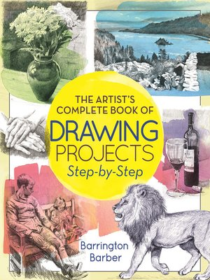 cover image of The Artist's Complete Book of Drawing Projects Step-by-Step