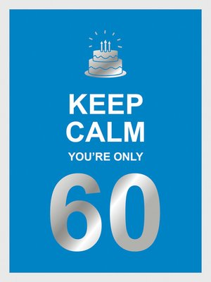 cover image of Keep Calm You're Only 60