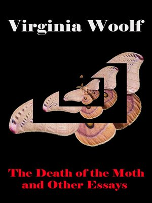 cover image of The Death of the Moth and Other Essays