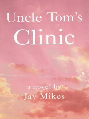 cover image of Uncle Tom's Clinic