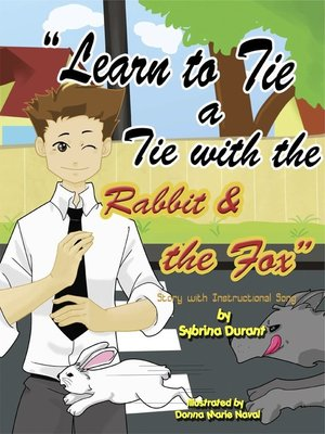 cover image of Learn to Tie a Tie With the Rabbit and the Fox