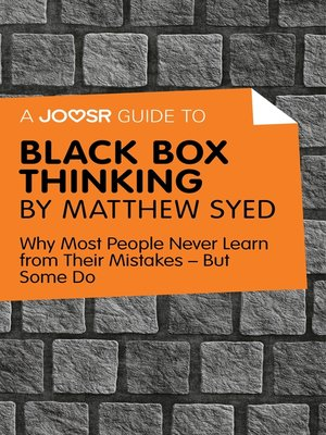 cover image of A Joosr Guide to... Black Box Thinking by Matthew Syed