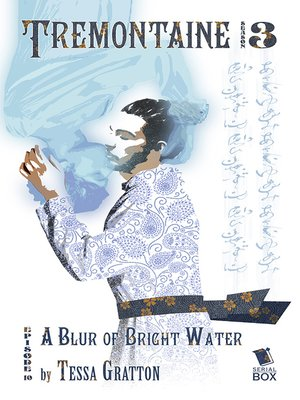 cover image of A Blur of Bright Water (Tremontaine Season 3 Episode 10)