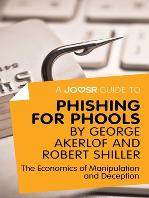 cover image of A Joosr Guide to... Phishing for Phools by George Akerlof and Robert Shiller