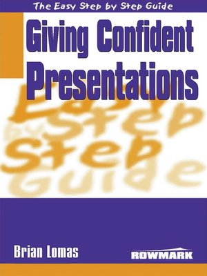 cover image of Easy Step by Step Guide to Giving Confident Presentations