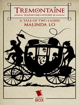 cover image of A Tale of Two Ladies (Tremontaine Season 1 Episode 12)