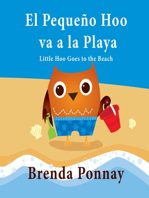 cover image of Little Hoo goes to the Beach / El Pequeño Hoo va a la Playa