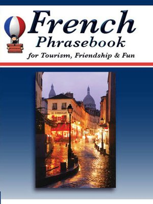 cover image of French Phrasebook for Tourism, Friendship & Fun