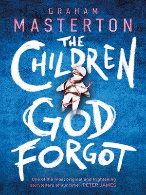 cover image of The Children God Forgot
