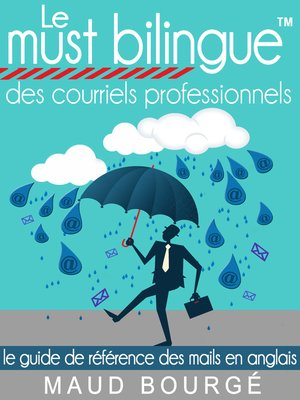 cover image of Le must bilingue<sup>TM</sup> des courriels professionnels