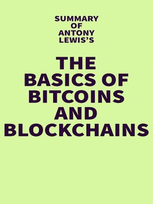 cover image of Summary of Antony Lewis's the Basics of Bitcoins and Blockchains