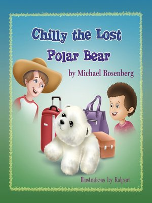 cover image of Chilly the Lost Polar Bear