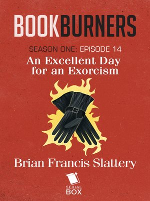 cover image of An Excellent Day For an Exorcism (Bookburners Season 1 Episode 14)