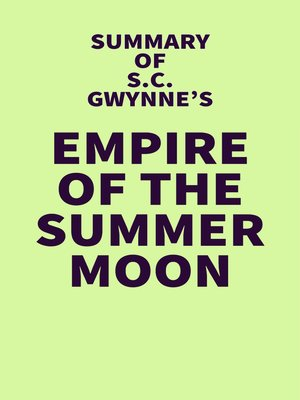 cover image of Summary of S.C. Gwynne's Empire of the Summer Moon