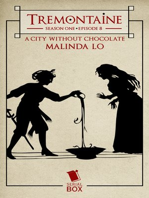 cover image of A City Without Chocolate (Tremontaine Season 1 Episode 8)