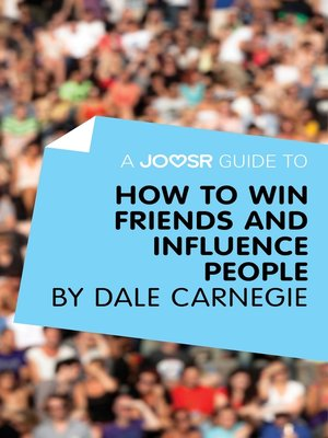 cover image of A Joosr Guide to... How to Win Friends and Influence People by Dale Carnegie