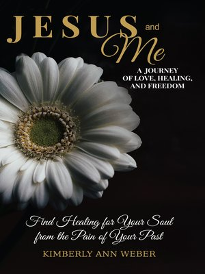cover image of Jesus and Me--A Journey of Love, Healing, and Freedom