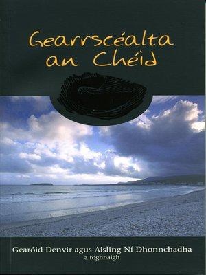 cover image of Gearrscéalta an Chéid