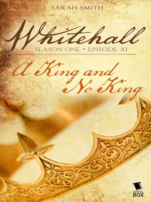 cover image of A King and No King (Whitehall Season 1 Episode 11)