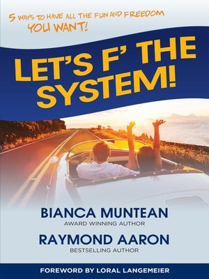 cover image of Let's F' the System