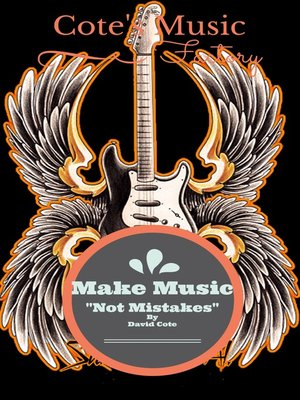 cover image of Make Music Not Mistakes