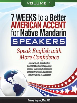 cover image of 7 Weeks to a Better American Accent for Native Mandarin Speakers--volume 1