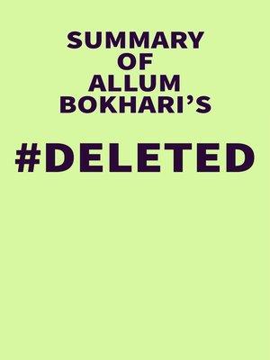 cover image of Summary of Allum Bokhari's #DELETED