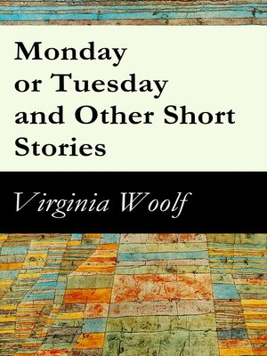 cover image of Monday or Tuesday and Other Short Stories
