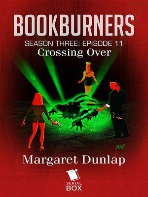 cover image of Crossing Over (Bookburners Season 3 Episode 11)