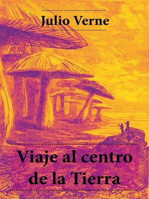 cover image of Viaje Al Centro De La Tierra (Edición Completa)