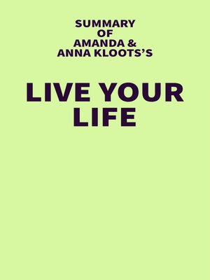 cover image of Summary of Amanda and Anna Kloots's Live Your Life