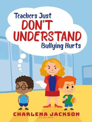 cover image of Teachers Just Don't Understand Bullying Hurts