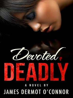 cover image of Devoted, Deadly