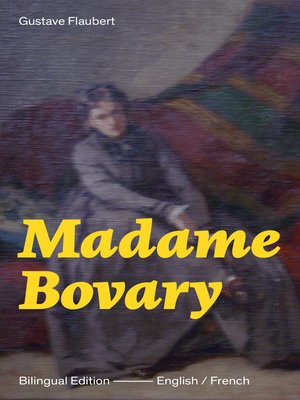 cover image of Madame Bovary--Bilingual Edition (English / French)